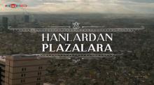 hanlardan_plazalara